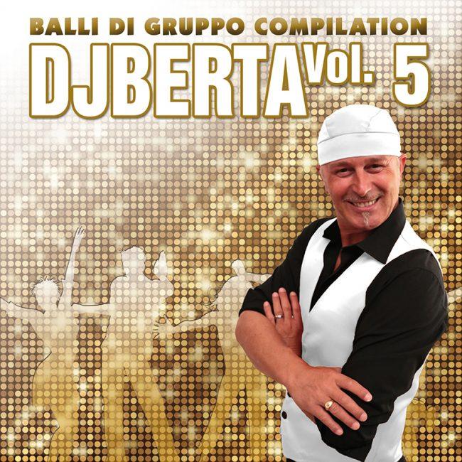 Balli di gruppo Volume 5 - Dj Berta line dance